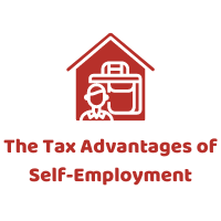 The Tax Advantages of Self-Employment