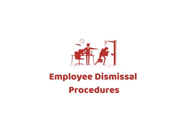 Employee Dismissal Procedures