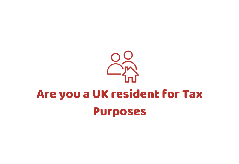 Are you a UK resident for Tax Purposes