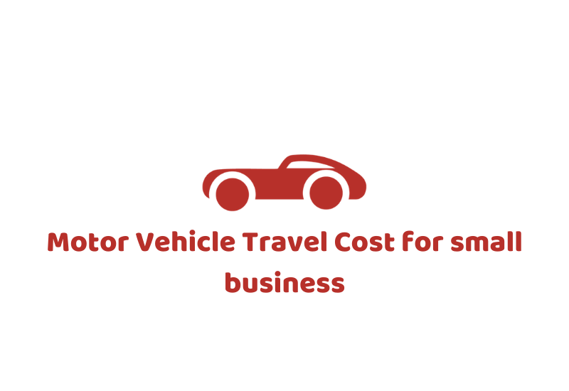 Motor Veichele Travel Cost For Small Business
