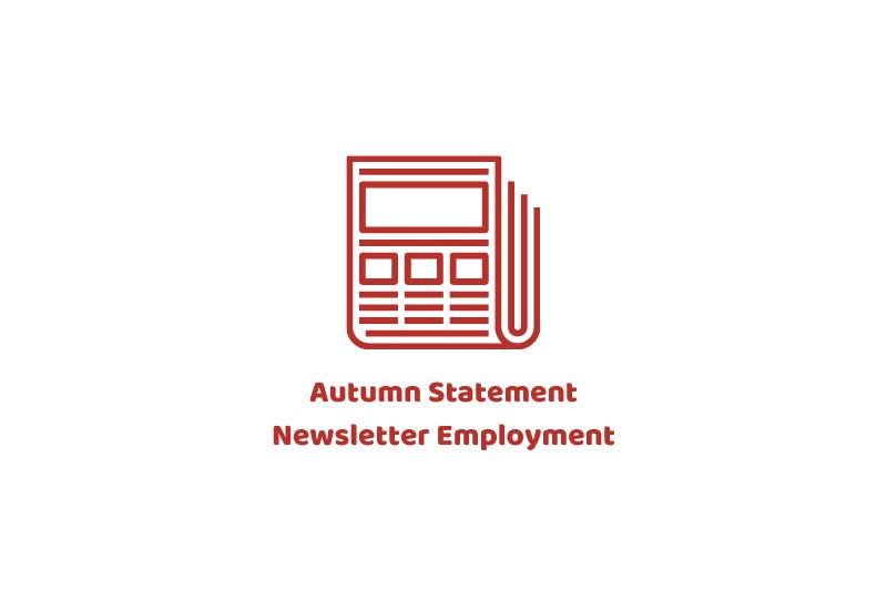 Autumn Statement Newsletter – Employment