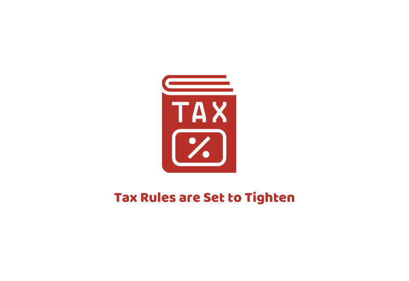 Tax Rules are Set to Tighten