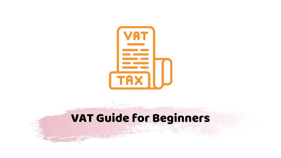 VAT Guide for Beginners