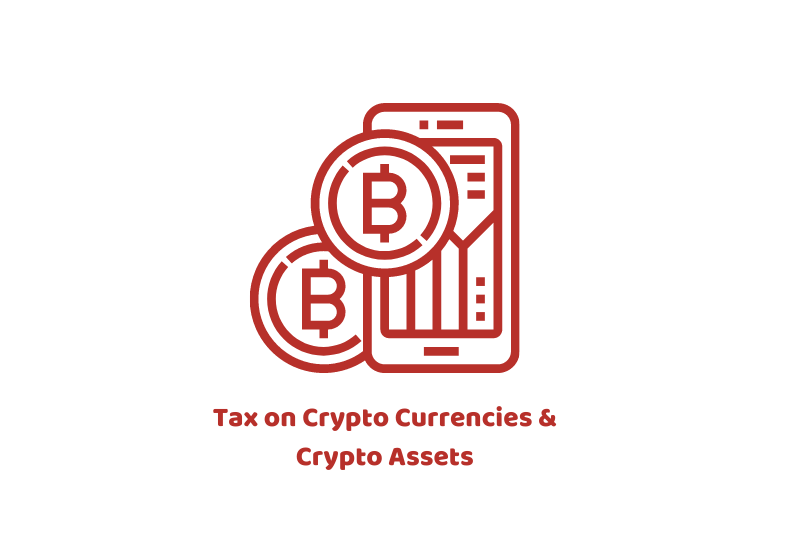 Tax on Crypto Currencies & Crypto Assets