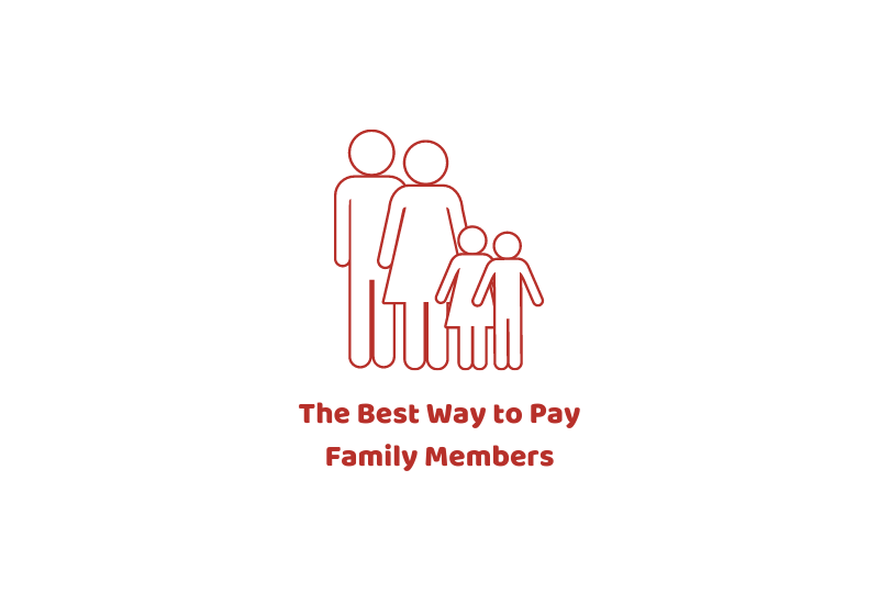 The Best Way to Pay Family Members