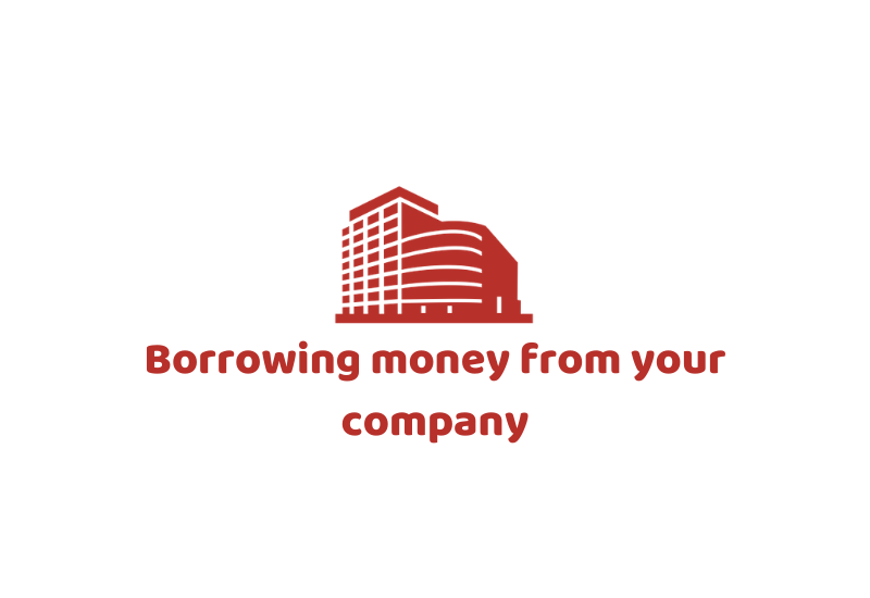Borrowing money from your company