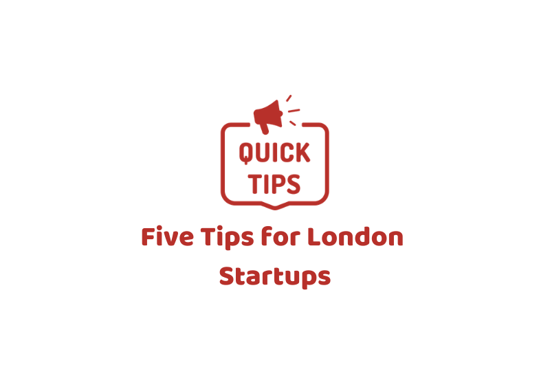 Five Tips for London Startups