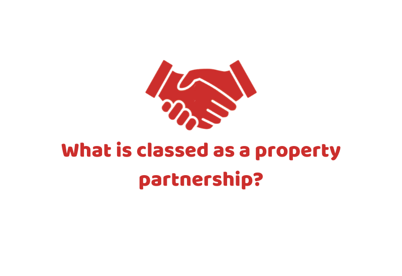 What is classed as a property partnership