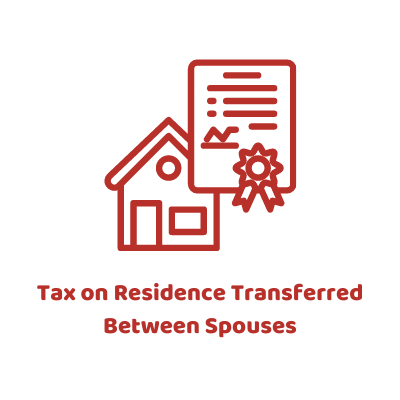 Tax on Residence Transferred Between Spouses