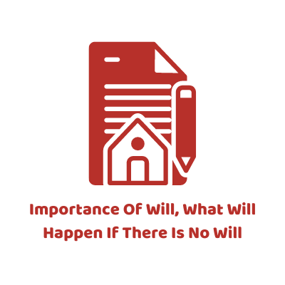 Importance Of Will, What Will Happen If There Is No Will