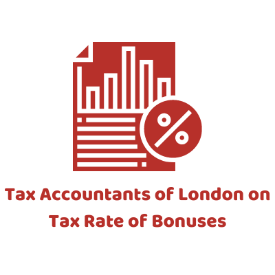 Tax Accountants of London on Tax Rate of Bonuses