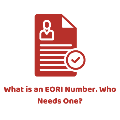 What is an EORI Number. Who Needs One