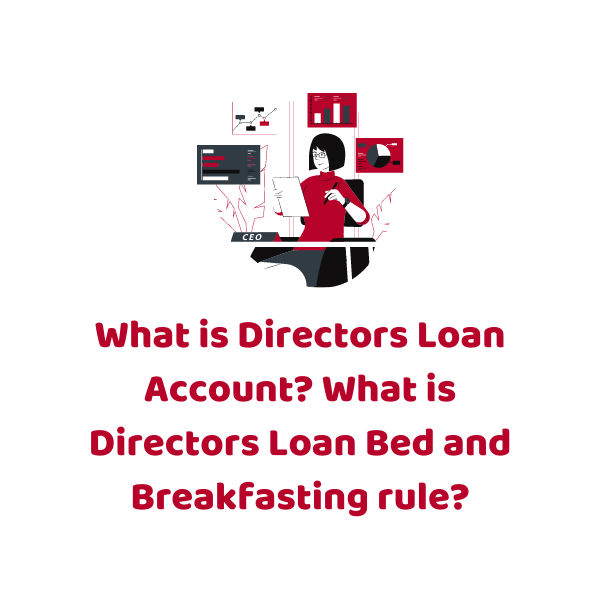 What is Directors Loan Account? What is Directors Loan Bed and Breakfasting rule?