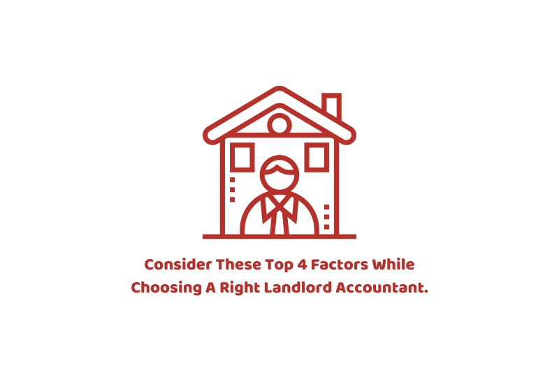 Consider These Top 4 Factors While Choosing A Right Landlord Accountant