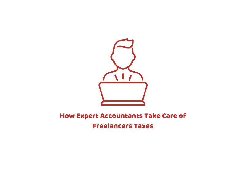 How Expert Accountants Take Care of Freelancers Taxes