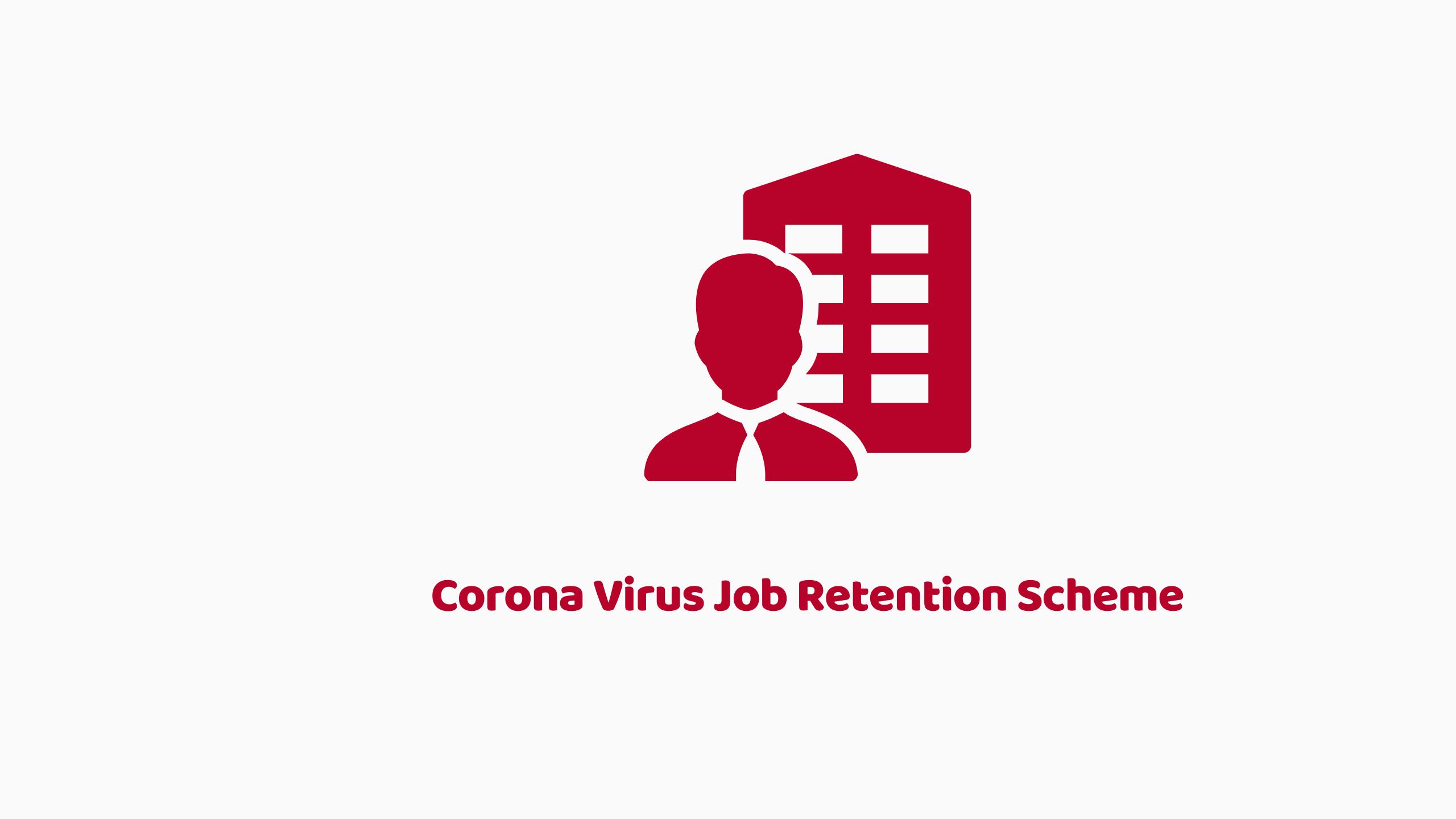 Corona Virus Job Retention Scheme