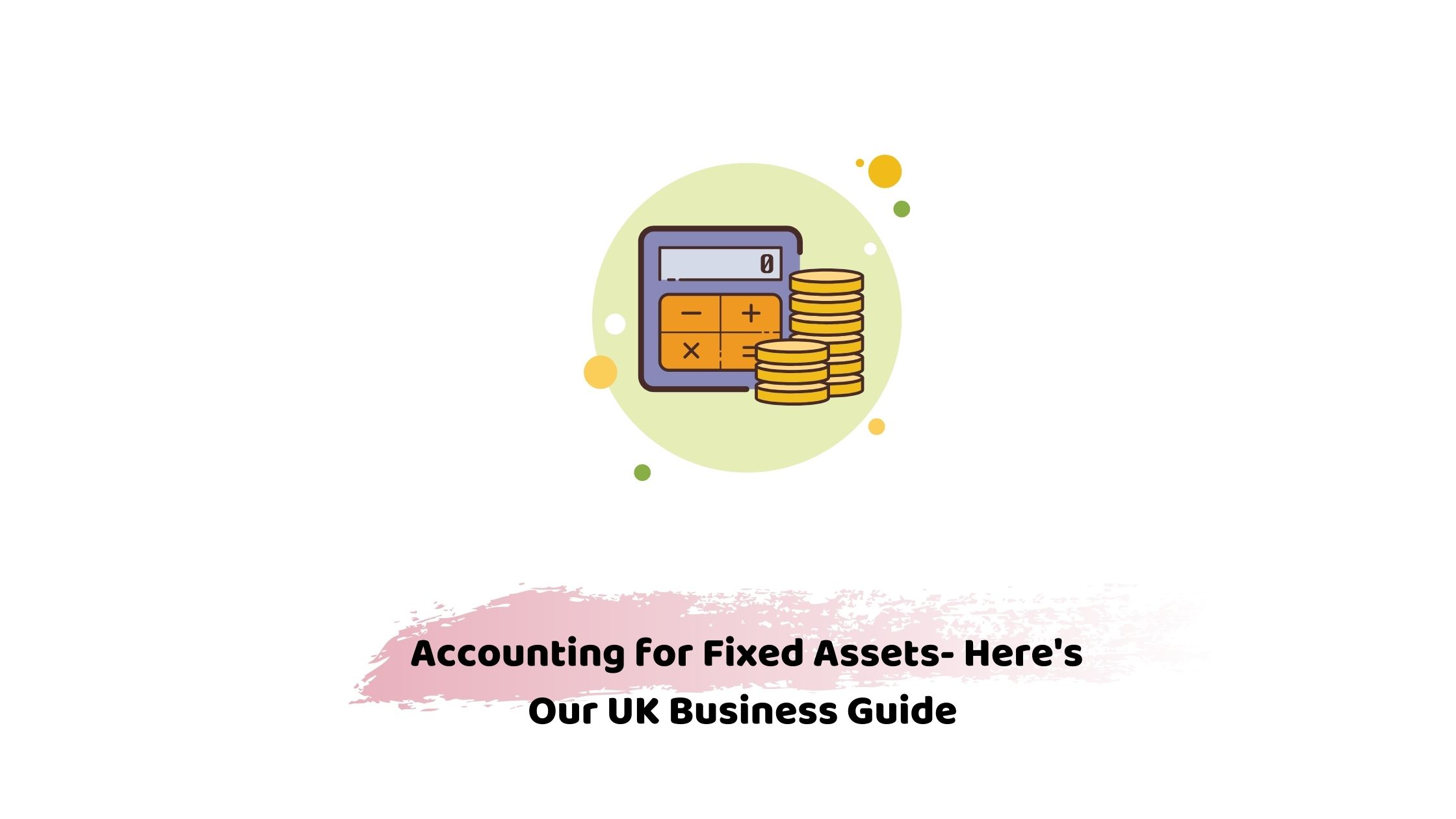 accounting for fixed assets- all you need to know