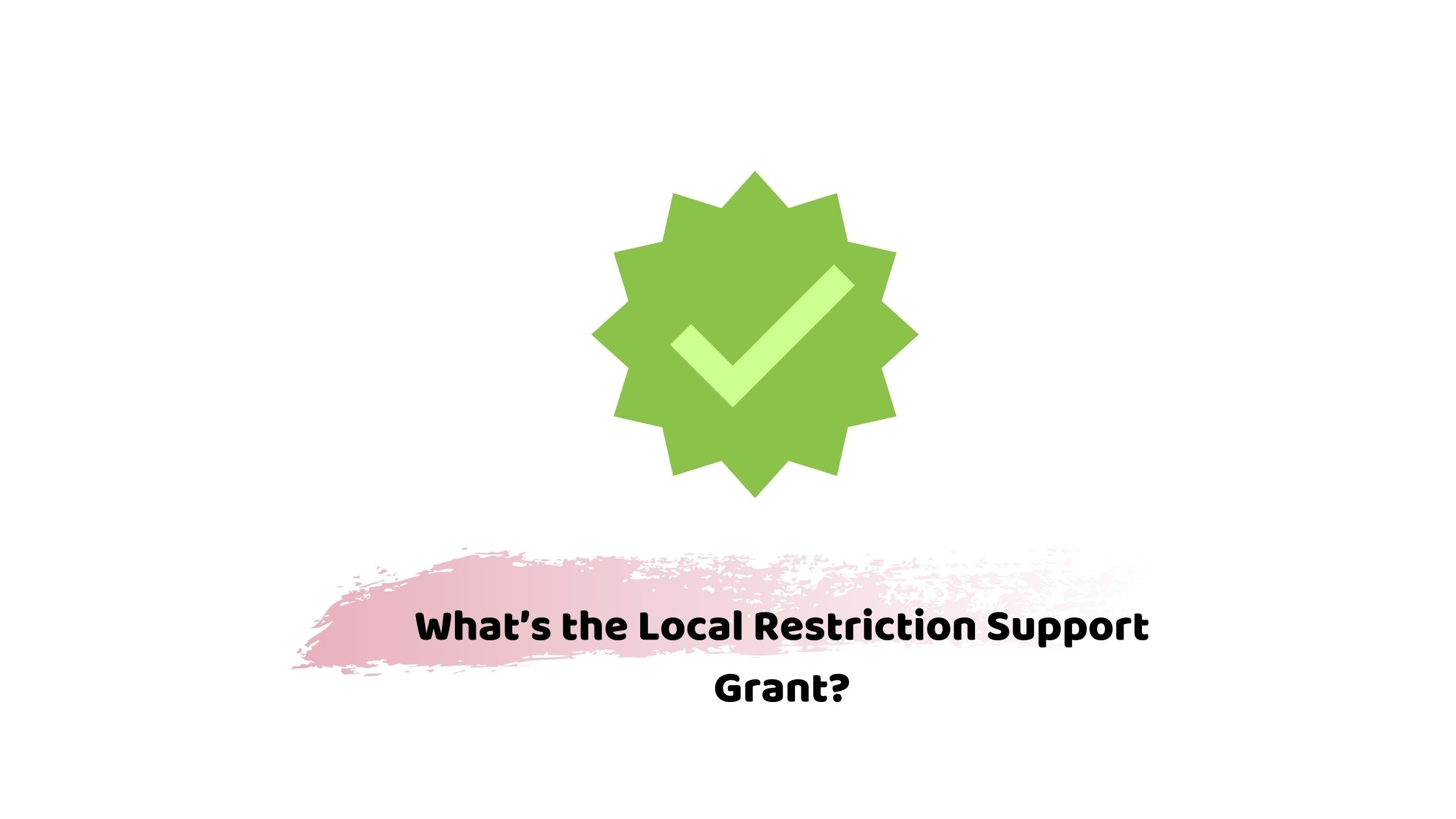 What's the local restriction support grant?