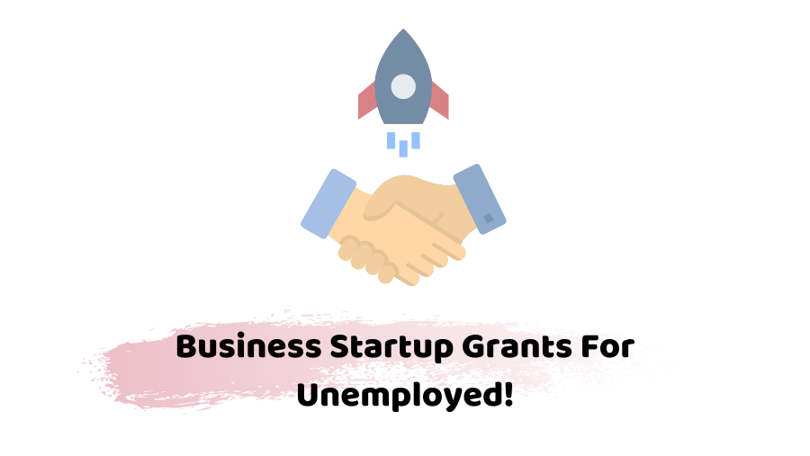 business startup grants for unemployed