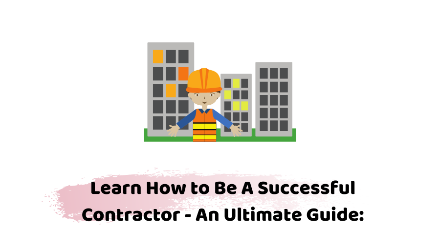 How To Be A Successful Contractor