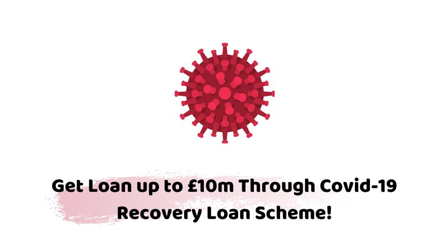 Covid 19 recovery loan scheme