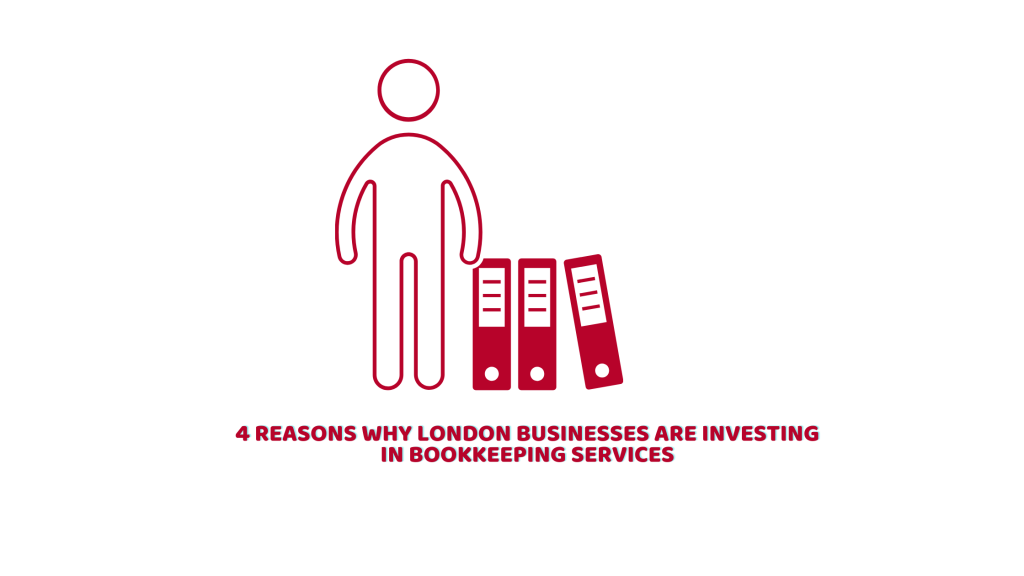 Why London Businesses Are Investing in Bookkeeping Services