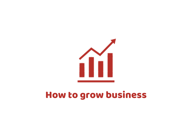 how to grow business