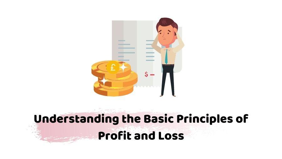 Principles of Profit and Loss