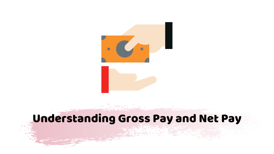 Gross Pay and Net Pay