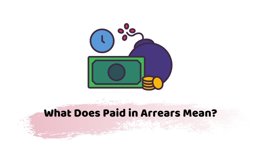 Paid in Arrears