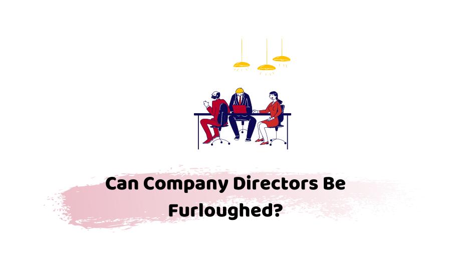 Can Company Directors Be Furloughed