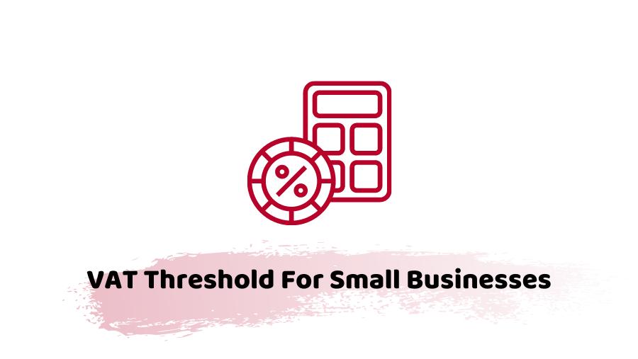 VAT threshold for small businesses