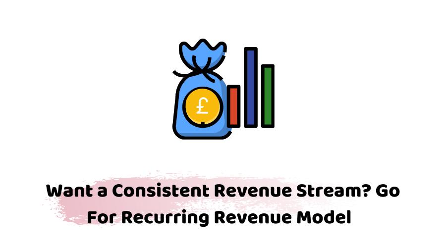 consistent revenue stream