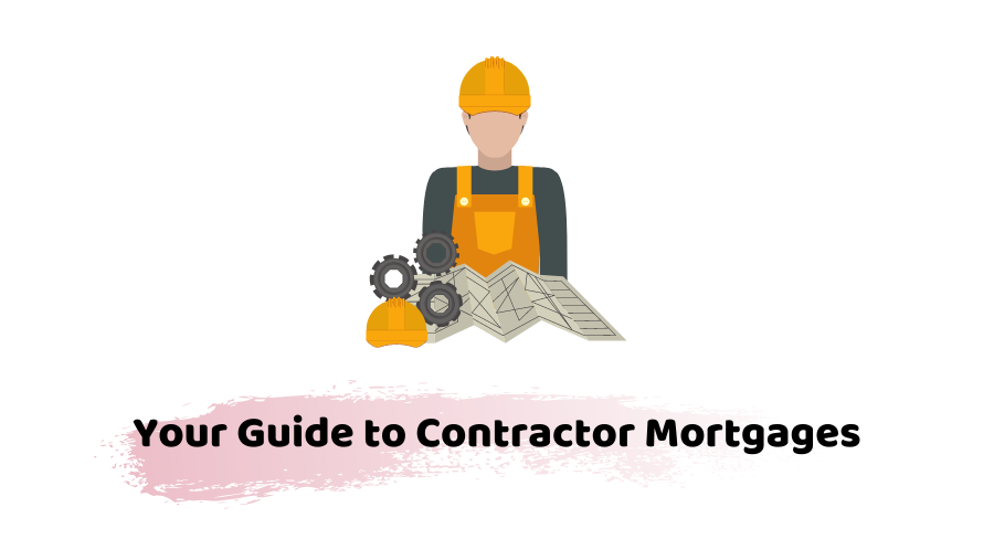 guide to contractor mortgages