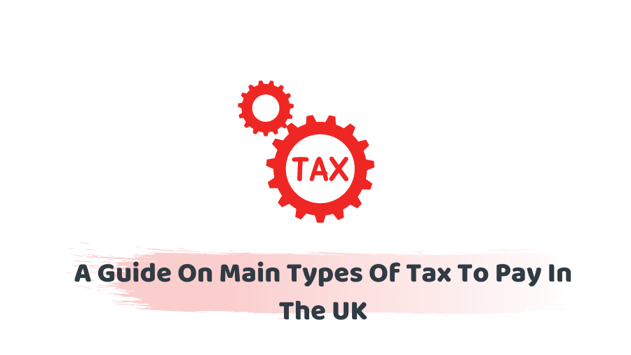 Types Of Tax To Pay In The UK