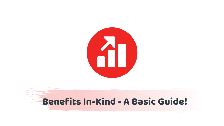 Benefits In Kind - An ultimate guide