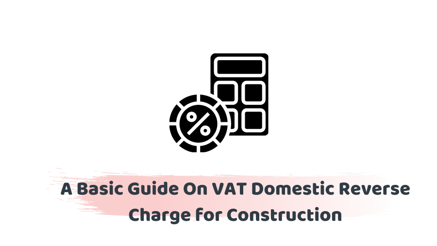 VAT domestic reverse charge for construction
