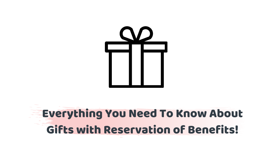 Gift with reservation of benefit
