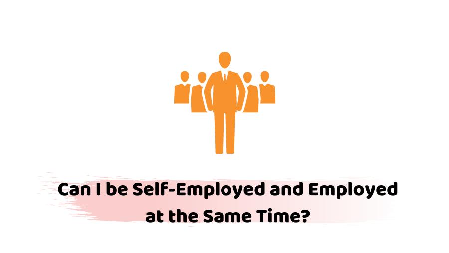 Self-Employed and Employed