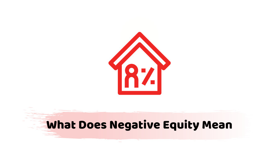 What Does Negative Equity Mean
